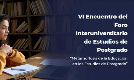 VI Encuentro del Foro Interuniversitario de Estudios Postgrados